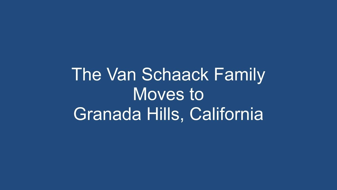 The Van Schaacks Move to Granada Hills
