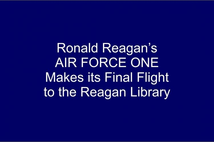 Air Force One Final Flight Will End at Reagan Library 2001